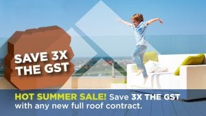 Save 3X the GST with any new full roof contract.