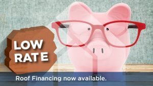 Low rate roof financing now available.