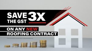 Save 3X the GST on any new roofing contract